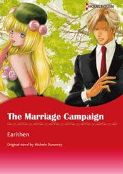 THE MARRIAGE CAMPAIGN (Harlequin Comics) - Harlequin Comics ebook by Michele Dunaway,Earithen