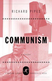 Communism - A History ebook by Richard Pipes