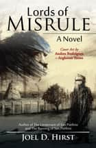 Lords of Misrule - A Novel ebook by Joel D. Hirst