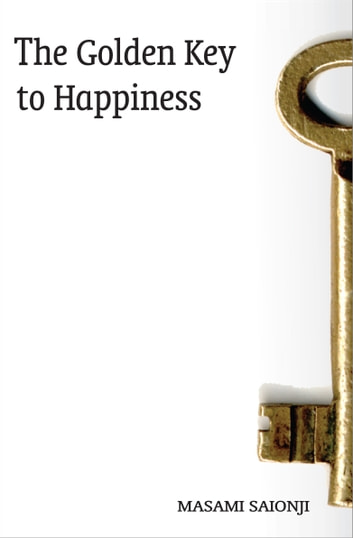 The Golden Key to Happiness ebook by Masami Saionji