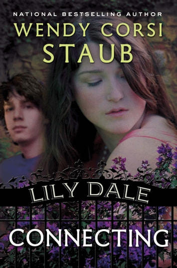 Lily Dale: Connecting ebook by Wendy Corsi Staub
