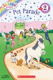 Scholastic Reader Level 2: Rainbow Magic: Pet Parade ebook by Daisy Meadows