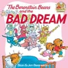 The Berenstain Bears and the Bad Dream ebook by Stan Berenstain, Jan Berenstain