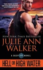 Hell or High Water ebook by Julie Ann Walker