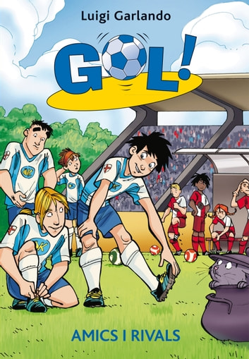 Gol 23. Amics i rivals eBook by Luigi Garlando