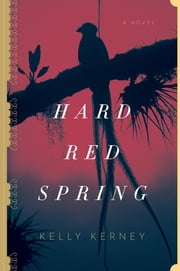 Hard Red Spring ebook by Kelly Kerney