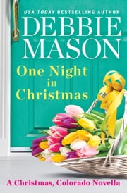 One Night in Christmas - a Christmas, Colorado novella ebook by Debbie Mason