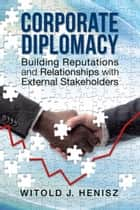 Corporate Diplomacy ebook by Witold J. Henisz