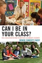 Can I Be in Your Class? ebook by Denise Fawcett Facey