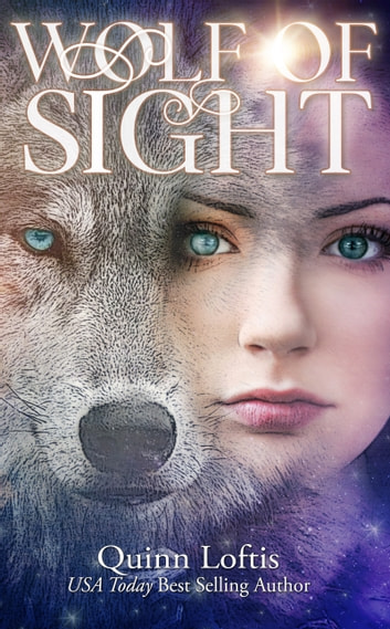 Wolf of Sight - Book 5 of the Gypsy Healer Series ebook by Quinn Loftis