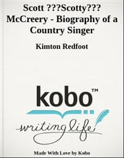 "Scott ""Scotty"" McCreery - Biography of a Country Singer ebook by Kimton Redfoot"