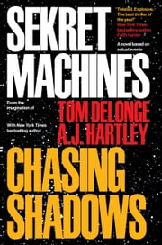 Sekret Machines Book 1: Chasing Shadows ebook by Tom DeLonge,AJ Hartley
