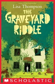 The Graveyard Riddle: A Goldfish Boy Novel ebook by Lisa Thompson