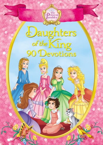 The Princess Parables Daughters of the King - 90 Devotions eBook by Zondervan