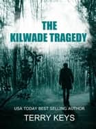 The Kilwade Tragedy ebook by