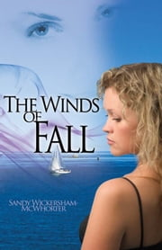The Winds Of Fall ebook by Sandy Wickersham-McWhorter