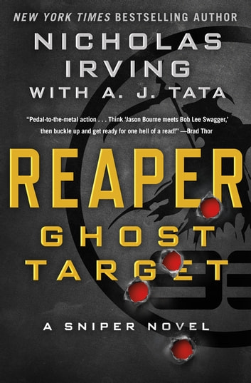 Reaper: Ghost Target - A Sniper Novel ebook by Nicholas Irving,A. J. Tata