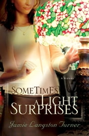Sometimes a Light Surprises ebook by Jamie Langston Turner