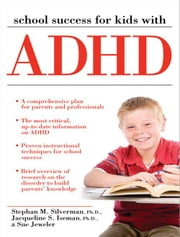 School Success for Kids With ADHD ebook by Stephan Silverman, PhD, Sue Jeweler,...