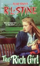 The Rich Girl ebook by R.L. Stine