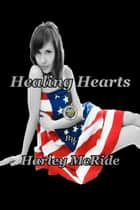 Healing Hearts ebook by Harley McRide