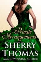 Private Arrangements ebook by Sherry Thomas