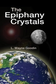 The Epiphany Crystals ebook by Wayne Goodin