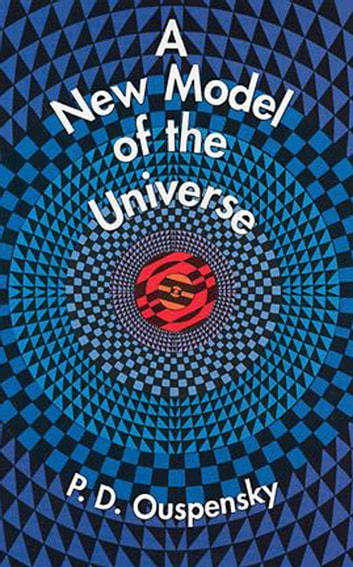 A New Model of the Universe 電子書 by P. D. Ouspensky