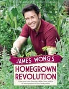 James Wong's Homegrown Revolution ebook by James Wong
