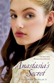 Anastasia's Secret ebook by Susanne Dunlap