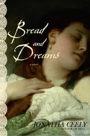 Bread and Dreams ebook by Jonatha Ceely