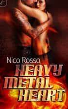 Heavy Metal Heart ebook by Nico Rosso