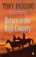 Return to the High Country ebook by Tony Parsons