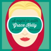 A Night In With Grace Kelly (A Night In With, Book 3) audiobook by Lucy Holliday