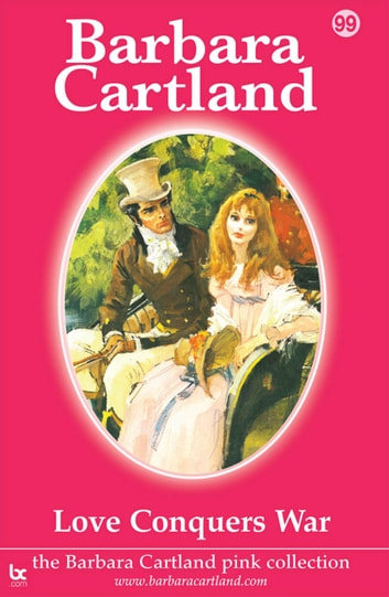 Love Conquers War ebook by Barbara Cartland