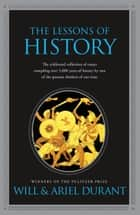 The Lessons of History ebook by Will Durant, Ariel Durant