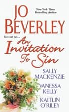 An Invitation To Sin ebook by Jo Beverley, Kaitlin O'Riley, Vanessa Kelly,...