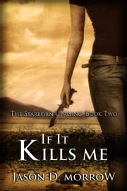 If It Kills Me ebook by Jason D. Morrow