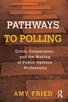 Pathways to Polling ebook by Amy Fried