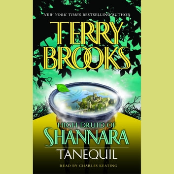 High Druid of Shannara: Tanequil audiobook by Terry Brooks