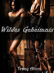 Wildes Geheimnis ebook by Tracy Alton