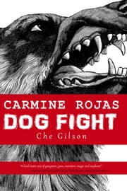 Carmine Rojas: Dog Fight ebook by Che Gilson