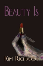 Beauty Is ebook by Kim Richards