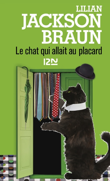 Le chat qui allait au placard ebook by Lilian JACKSON BRAUN