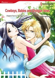Cowboys, Babies and Shotgun Vows (Harlequin Comics) - Harlequin Comics ebook by Shirley Rogers,Yoshiko Hanatsu