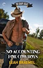 No Accounting for Cowboys ebook by Leah Braemel