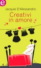 Creativi in amore (eLit) eBook by Jacquie D'alessandro