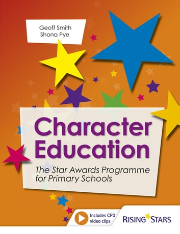 Character Education: The Star Awards Programme for Primary Schools ebook by Geoff Smith,Shona Pye