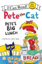 Pete the Cat: Pete's Big Lunch ebook by James Dean, James Dean