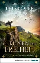 Die Runen der Freiheit ebook by Michael Peinkofer